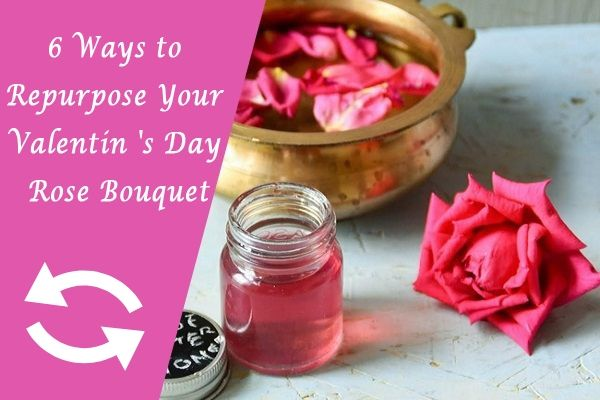 6 Ways to Repurpose Your Valentine's Day Rose Bouquet