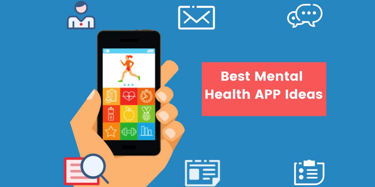 Top 7 Mental Health APP Ideas