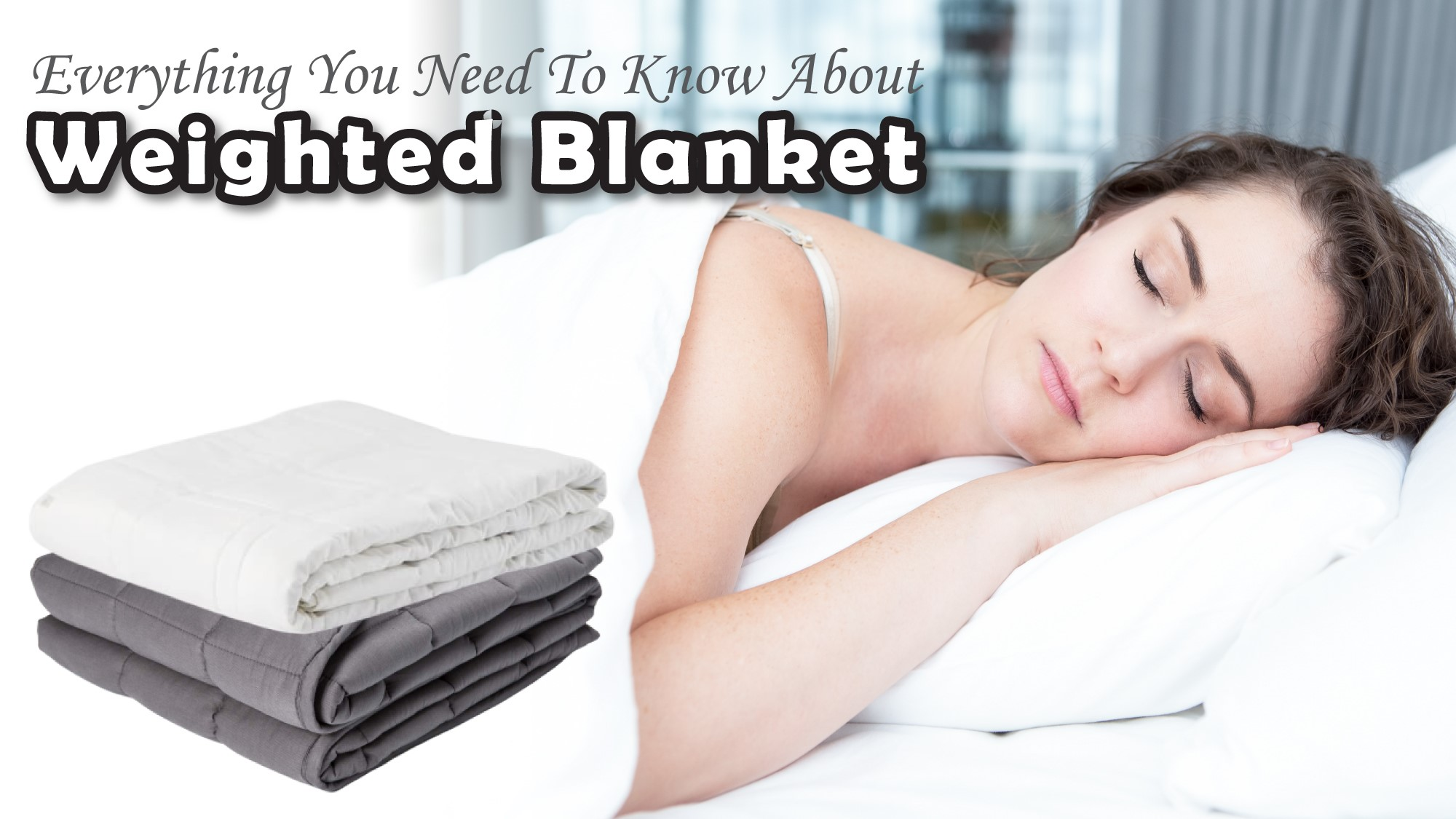 Everything You Need To Know About Weighted Blanket