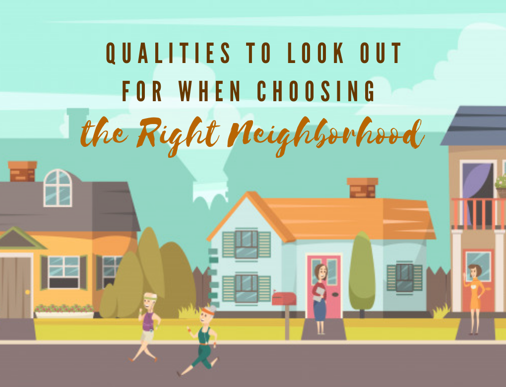 Qualities to Look Out for When Choosing the Right Neighborhood