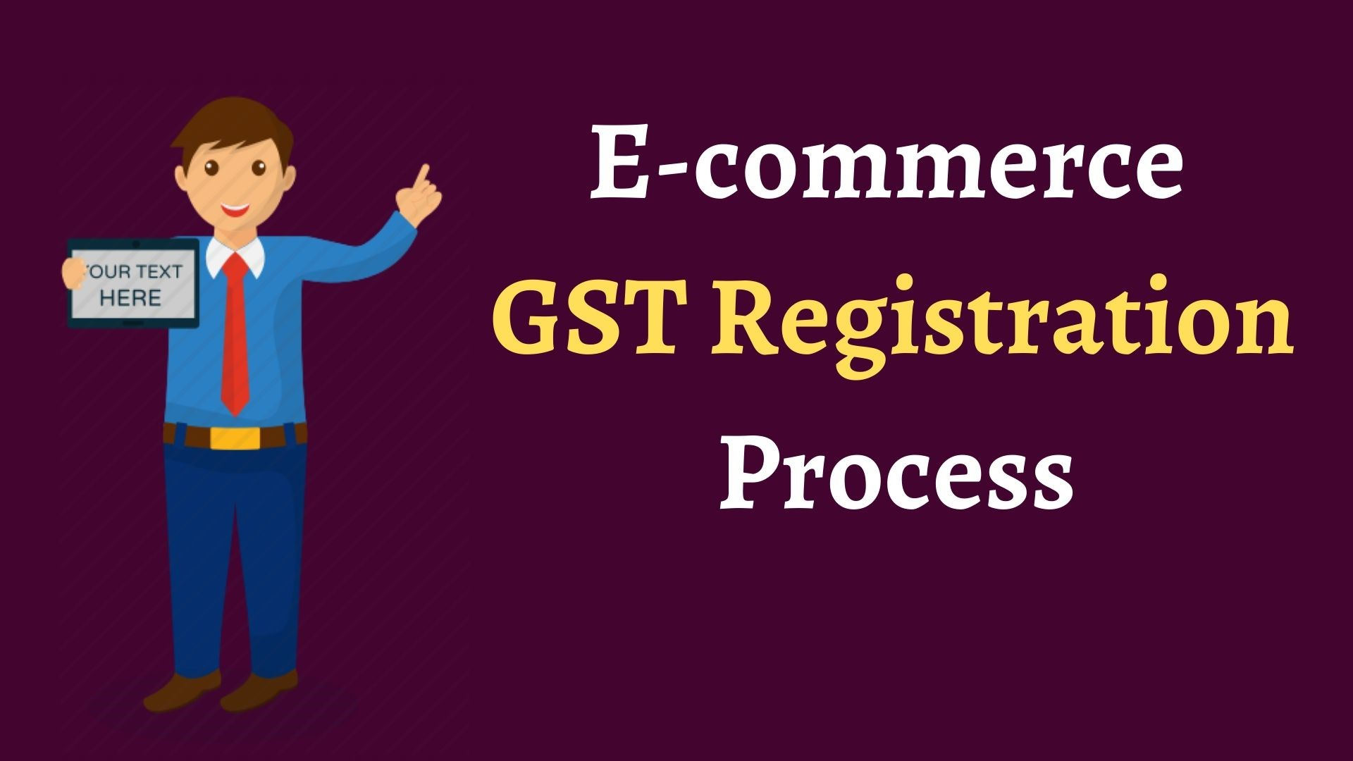 E-commerce GST Registration Process, GST Registration Process