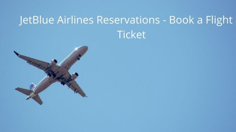 JetBlue Airlines Reservations Book a Flight & Ticket