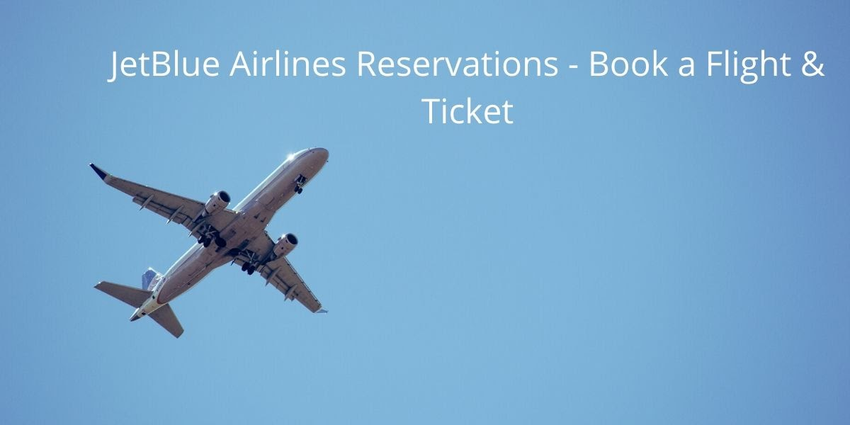 JetBlue Airlines Reservations - Book a Flight & Ticket
