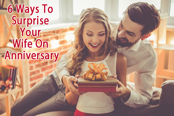 Lovey Dovey Ways To Surprise Your Wife On Anniversary