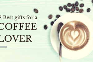 gifts for a coffee lover