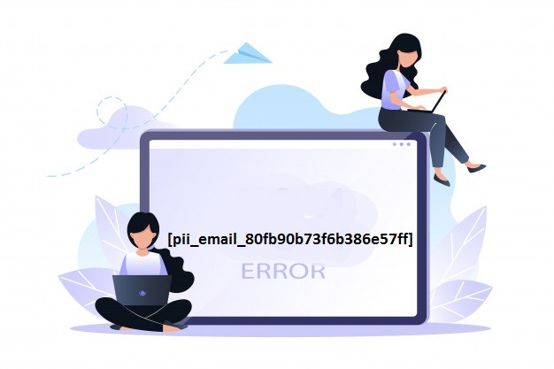 How to Solve pii_email_80fb90b73f6b386e57ff Error Code?