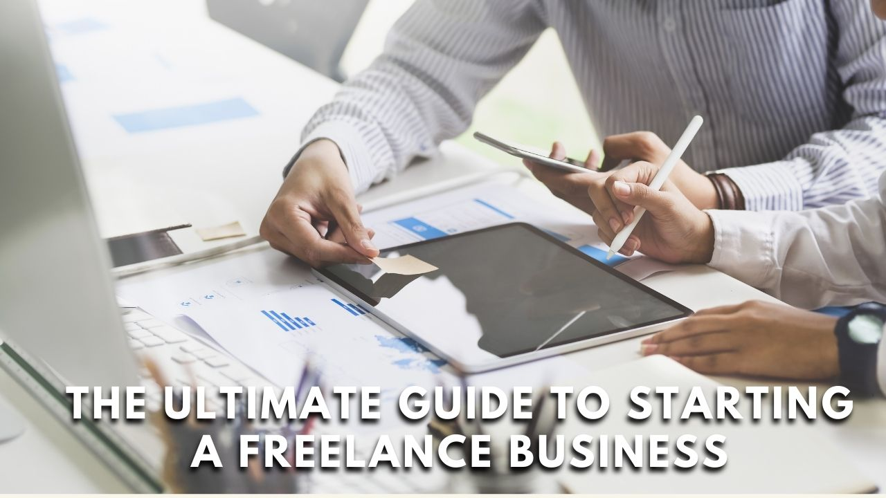 The Ultimate Guide to Starting a Freelance Business