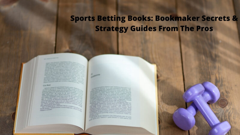 Sports Betting Books: Bookmaker Secrets & Strategy Guides From The Pros